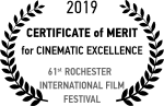 Rochester International Film Festival - Certificate of Merit for Cinematic Excellence